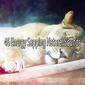 46 Energy Sapping Natural Sounds by Deep Sleep Relaxation