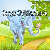 Songs Children Love by Canciones Infantiles