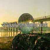 49 Naturally Home Warming Sounds by Yoga Music