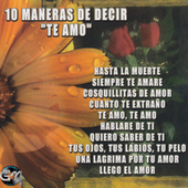 10 Maneras de Decir Te Amo by Various Artists