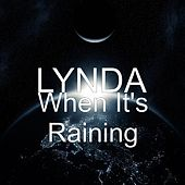 When It's Raining de Lynda