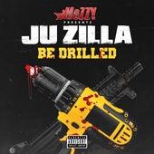 Be Drilled von Ju Zilla