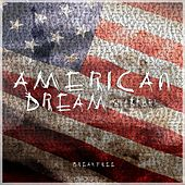 American Dream (Break Free) by What They Died For