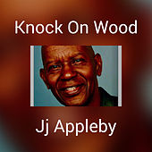 Knock On Wood by JJ Appleby