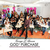 George L Brown Presents - God's Purchase by The Buffalo Academy for Visual