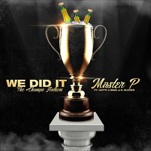 We Did It (feat. Gotti 4 Real & K. Klover) by Master P
