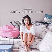 Are You the Girl by Kira Hooks