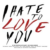 I Hate to Love You (feat. Daniel Quadrino) by Will Van Dyke