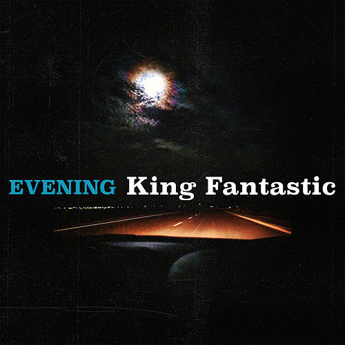 Evening by King Fantastic