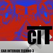 Car Interior Techno, Vol. 3 by Various Artists