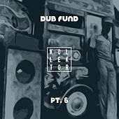 Dub Fund, Pt. 6 de Various Artists