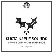 Sustainable Sounds, Vol. 3 - Minimal Deep House Experience by Various Artists