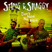 Don't Make Me Wait by Sting & Shaggy