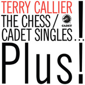 The Chess/Cadet Singles...Plus! von Terry Callier