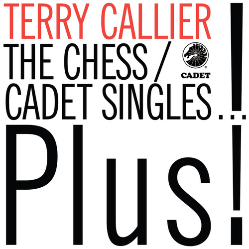 The Chess/Cadet Singles...Plus! by Terry Callier