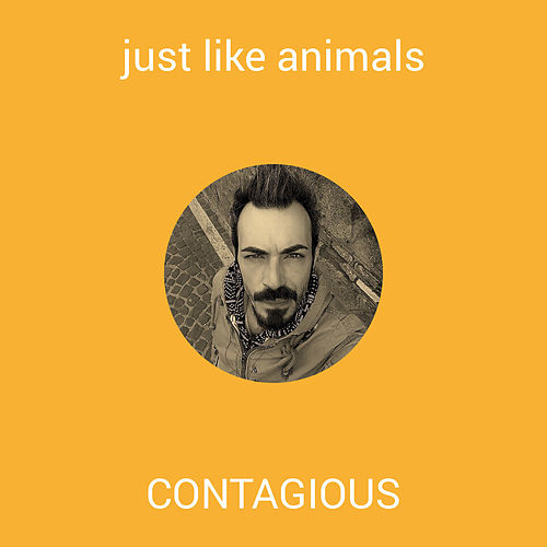 Just Like Animals by Contagious