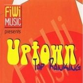 Fiwi Music Presents: Uptown Top Ranking by Various Artists