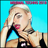 Minimal Techno 2018 by Various Artists