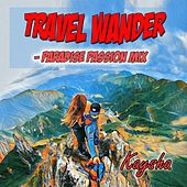 Travel Wander (Paradise Passion Mix) de Kaysha