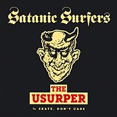 The Usurper by Satanic Surfers