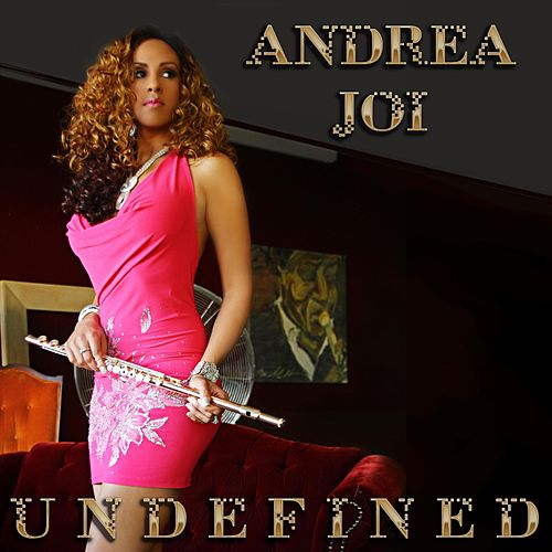 Undefined by Andrea Joi