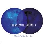 Transição Planetária de Moacy Mendes
