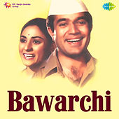 Bawarchi (Original Motion Picture Soundtrack) by Various Artists