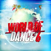 World of Dance 6 by Various Artists