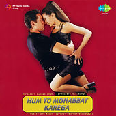 Hum to Mohabbat Karega (Original Motion Picture Soundtrack) by Various Artists
