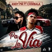 Pa la Via by Andy Pm