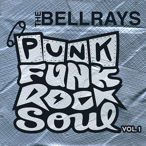 Punk Funk Rock Soul, Vol. 1 by The Bellrays