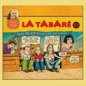 Que Revienten los Artistas de La Tabaré