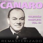 Colección Completa, Vol. 64 (Remasterizado) by Francisco Canaro