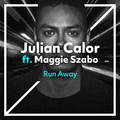 Run Away (feat. Maggie Szabo) von Julian Calor
