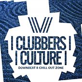 Clubbers Culture: Downbeat & Chill Out Zone - EP by Various Artists