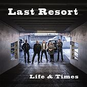 Life & Times by The Last Resort