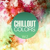 Chillout Colors, Vol. 2 by Various Artists