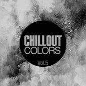 Chillout Colors, Vol. 5 di Various Artists
