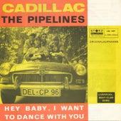 Cadillac von Pipelines