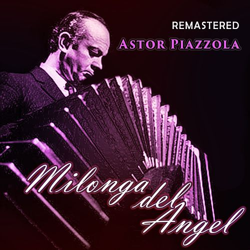 Milonga del Ángel by Astor Piazzolla