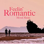 Feelin' Romantic Mood Music by Royal Philharmonic Orchestra