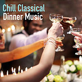 Chill Classical: Dinner Music by Royal Philharmonic Orchestra