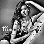 Moonlight Café (Contemporary Grooves Only) by Various Artists