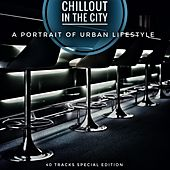 Chillout in the City (A Portrait of Urban Lifestyle) by Various Artists