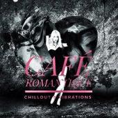 Cafe Romantique (Chillout & Vibrations) di Various Artists
