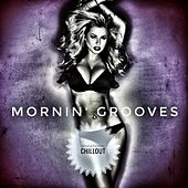 Mornin' Grooves (Sensational Chillout) by Various Artists