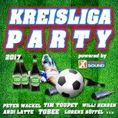 Kreisliga Party 2017 powered by Xtreme Sound von Various Artists