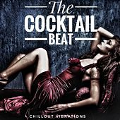 The Cocktail Beat (Chillout Vibrations) by Various Artists
