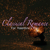 Classical Romance For Valentine's Day by Royal Philharmonic Orchestra