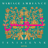 Mariage ambiance tunisienne by Various Artists
